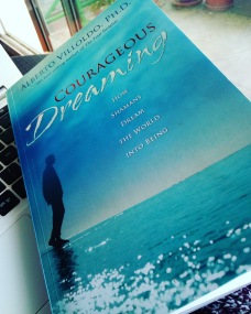 Alberto Villoldo How Shamans Dream the World into Being