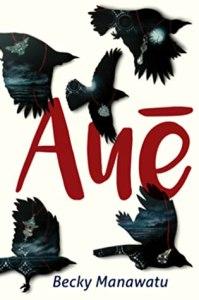 Aue Becky Manawatu Makaro Press Literary Fiction Review