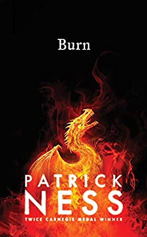 Burn Patrick Ness Dragon Fantasy