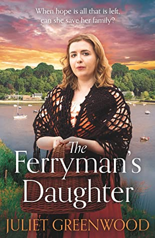 The Ferryman's Daughter Juliet Greenwood Historical Fiction Set in Cornwall