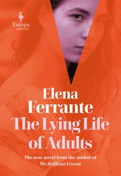Elena Ferrante The Lying Life of Adults WIT Month