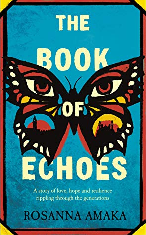 The Book of Echoes Rosanna Amaka
