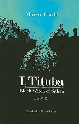 I Tituba Black Witch of Salem Maryse Conde