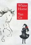 White Horse Yan Ge China Warwick Prize Translation