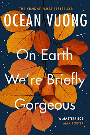 On Earth We're Briefly Gorgeous Ocean Vuong