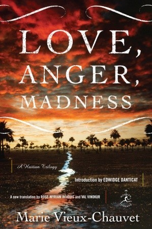 Love Anger Madness Marie Vieux Chauvet