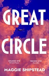 Great Circle Maggie Shipstead