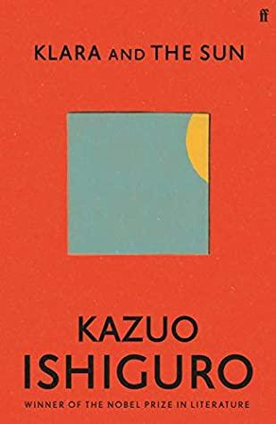 Klara and the Sun Kazua Ishiguro