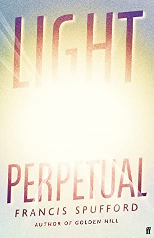 Light Perpetual Francis Spufford