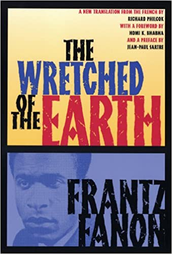 The Wretched of the Earth Franz Fanon